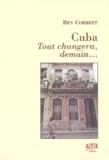 Ben Corbett - Cuba - Tout changera demain....