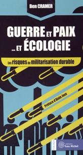 Guerres et Paix... et Ecologie - Les risques de militarisation durable.pdf