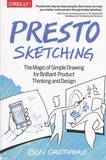 Ben Crothers - Presto Sketching - The Magic of Simple Drawing for Brilliant Product Thinking and Design.