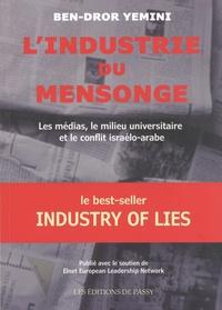 Ben-Dror Yemini - L'industrie du mensonge - Les médias, l'université et le conflit israélo-arabe.