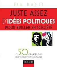 Ben Dupré - Juste assez d'idées politiques pour briller en société.