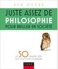 Ben Dupré - Juste assez de philosophie pour briller en société.
