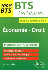 Economie - Droit BTS Tertiaires- Entraînements à l'épreuve U3.1 - Ben el Arbi Sabbar |