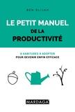 Ben Elijah - Le petit manuel de la productivité - 8 habitudes à adopter pour devenir enfin efficace.