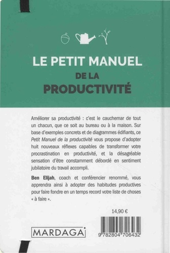 Le petit manuel de la productivité. 8 habitudes à adopter pour devenir enfin efficace