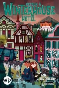 Ben Guterson - Retour à Winterhouse Hôtel - tome 2.