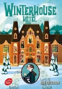 Ben Guterson - Winterhouse Hôtel Tome 1 : .