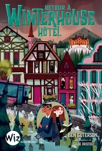 Ben Guterson - Winterhouse Hôtel Tome 2 : Retour à Winterhouse Hôtel.