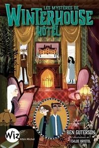 Ben Guterson et Chloe Brisol - Winterhouse Hôtel Tome 3 : Les mystères de Winterhouse Hôtel.