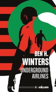 Ben-H Winters - Underground airlines.