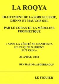 Ben Halima Raouf - La Roqya - Traitement de la sorcellerie, djinns et mauvais oeil par le Coran et la médecine prophétique.