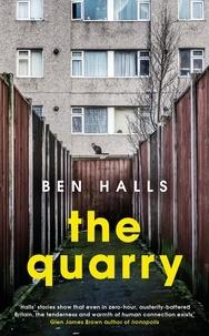 Ben Halls - The Quarry.