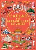 Ben Handicott et Lucy Letherland - L'atlas des merveilles du monde.