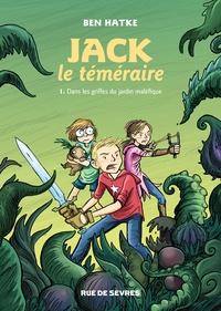 Ben Hatke - Jack le téméraire  : Coffret en 2 volumes - Tome 1, Dans les griffes du jardin maléfique ; Tome 2, Face au roi des Gobelins.