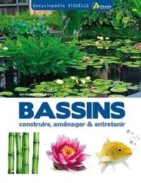 Ben Helm et Kelly Billing - Encyclopédie visuelle des bassins - Construire, aménager et entretenir un bassin.