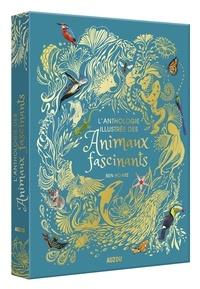 Ben Hoare - L'anthologie illustrée des animaux fascinants.