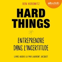 Livres audio gratuits à télécharger en mp3 Hard Things, entreprendre dans l'incertitude par Ben Horowitz, Laurent Jacquet, Laurence Nicolaïeff 9791035400514 (Litterature Francaise) ePub CHM PDF