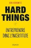 Ben Horowitz - Hard things - Entreprendre dans l'incertitude.