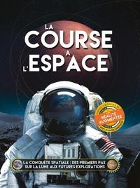 Ben Hubbard - La course à l'espace - La conquête spatiale : des premiers pas sur la Lune aux futures explorations.