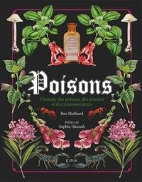 Ben Hubbard - Poisons - L'histoire des poisons, des poudres et des empoisonneurs.