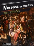 Ben Jonson - Volpone or the Fox.