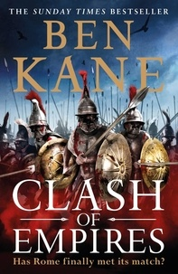 Ben Kane - Clash of Empires - A thrilling novel about the Roman invasion of Greece.
