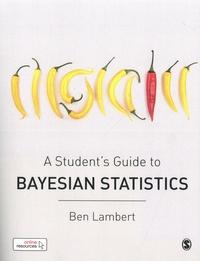 Ben Lambert - A Student's Guide to Bayesian Statistics.