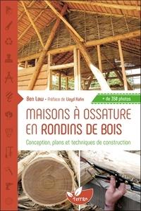 Ben Law - Maisons à ossature en rondins de bois - Conception, plans et techniques de construction.