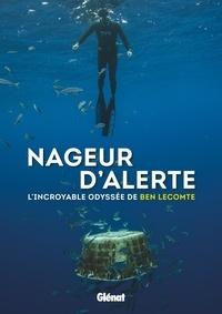 Nageur d'alerte- L'incroyable odyssée de Ben Lecomte - Ben Lecomte pdf epub