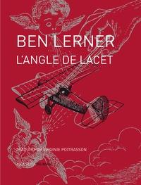 Ben Lerner - L'angle de lacet.