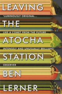 Ben Lerner - Leaving the Atocha Station.