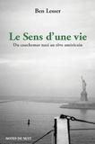 Ben Lesser - Le sens d'une vie - Du cauchemar nazi au rêve américain.