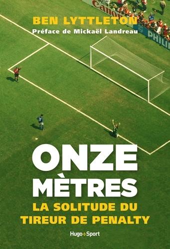 Onze mètres. La solitude du tireur de penalty