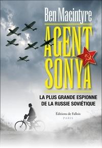 Ben MacIntyre - Agent Sonya - La plus grande espionne de la Russie soviétique.