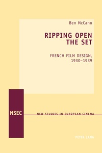 Ben Mccann - Ripping Open the Set - French Film Design, 1930–1939.