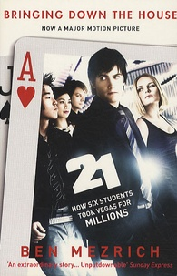 Ben Mezrich - 21 : How Six Students Took Vegas for Millions.