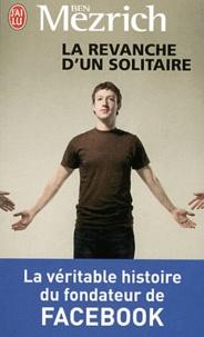 La revanche dun solitaire - La véritable histoire du fondateur de Facebook.pdf