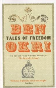 Ben Okri - Tales of Freedom.