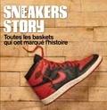 Ben Osborne et Scoop Jackson - Sneakers story - Toutes les baskets qui ont marqué l'histoire.