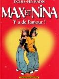 Ben Radis et  Dodo - Max & Nina Tome 1 : Y a de l'amour.