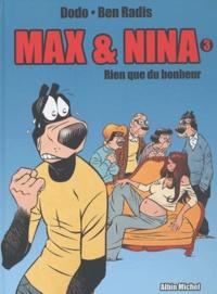 Ben Radis et  Dodo - Max & Nina Tome 3 : Rien que du bonheur.
