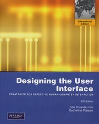 Ben Schneiderman et Catherine Plaisant - Designing the User Interface - Strategies for Effective Human Computer Interaction.