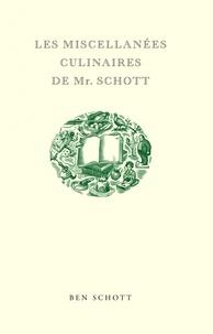 Les miscellanées culinaires de Mr Schott - Ben Schott |