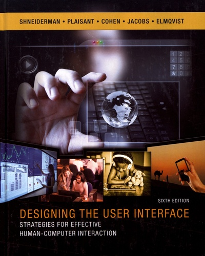 Ben Shneiderman et Catherine Plaisant - Designing the User Interface - Strategies for Effective Human-Computer Interaction.