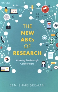Ben Shneiderman - The New ABCs of Research - Achieving Breakthrough Collaborations.