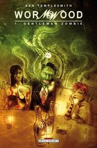 Ben Templesmith - Wormwood T01 : Gentleman Zombie.
