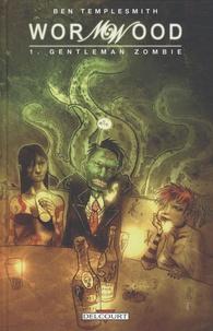 Ben Templesmith - Wormwood Tome 1 : Gentleman zombie.