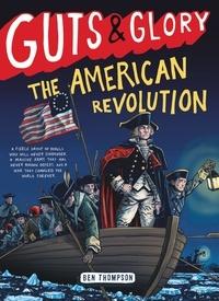 Ben Thompson - Guts & Glory: The American Revolution.