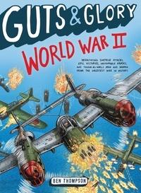 Ben Thompson - Guts & Glory: World War II.