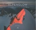 Ben Tibbetts - Alpenglow - Les plus belles voies sur les 4 000 des Alpes.